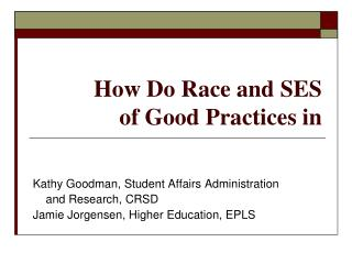 How Do Race and SES  of Good Practices in