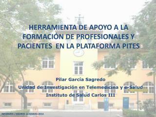 HERRAMIENTA DE APOYO A LA FORMACIÓN DE PROFESIONALES Y PACIENTES  EN LA PLATAFORMA PITES