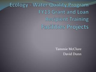 Ecology - Water Quality Program FY13 Grant and Loan  Recipient Training   Facilities Projects