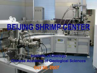 BEIJING SHRIMP CENTER Institute of Geology Chinese Academy of Geological Sciences