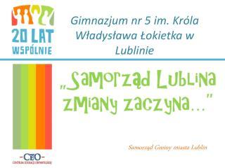 Gimnazjum nr 5 im. Króla Władysława Łokietka w Lublinie
