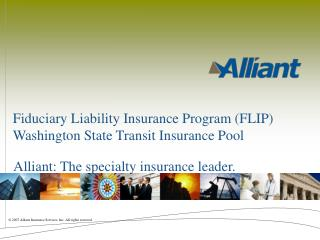 Fiduciary Liability Insurance Program (FLIP) Washington State Transit Insurance Pool