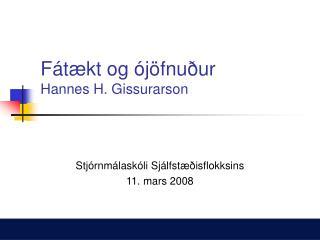 F �t�kt og �j�fnu�ur Hannes H. Gissurarson