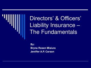 Directors� & Officers� Liability Insurance � The Fundamentals