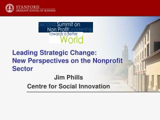 Leading Strategic Change:  New Perspectives on the Nonprofit Sector