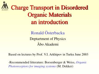 Charge Transport in Disordered Organic Materials an introduction