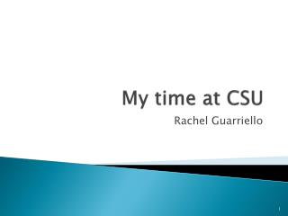 My time at CSU