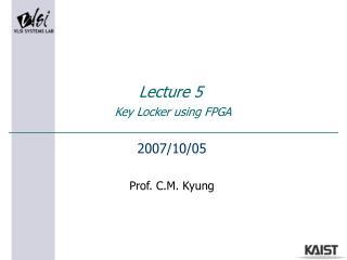Lecture 5  Key Locker using FPGA
