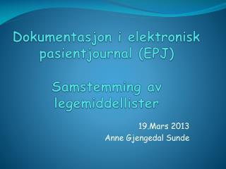 Dokumentasjon i elektronisk pasientjournal (EPJ) Samstemming av legemiddellister