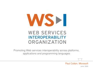 Promoting Web services interoperability across platforms, applications and programming languages