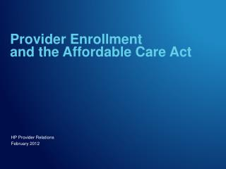 Provider Enrollment and the Affordable Care Act