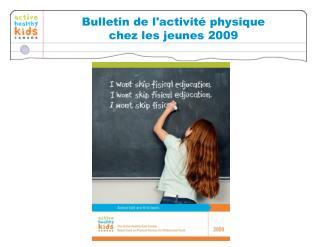 Bulletin de l'activité physique  chez les jeunes 2009