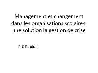 Management et changement dans les organisations scolaires: une solution la gestion de crise