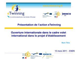 Ouverture internationale dans le cadre volet international dans le projet d'établissement