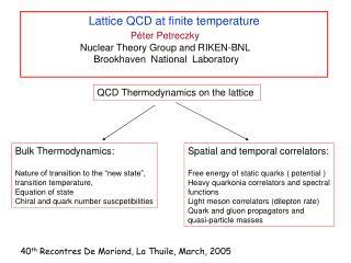 Lattice QCD at finite temperature P é ter Petreczky