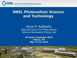 Ryne P.  Raffaelle National Center for  Photovoltaics National Renewable Energy Lab