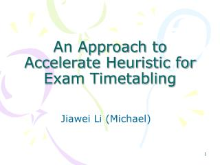 An Approach to Accelerate Heuristic for Exam Timetabling