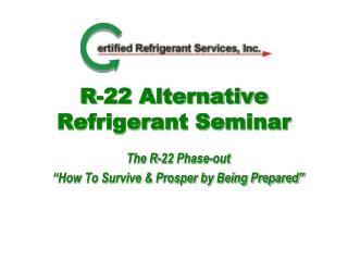 R-22 Alternative Refrigerant Seminar