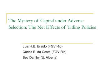 The Mystery of Capital under Adverse Selection: The Net Effects of Titling Policies