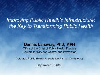 Improving Public Health�s Infrastructure: the Key to Transforming Public Health