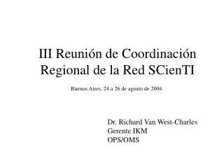 III Reunión de Coordinación Regional de la Red SCienTI