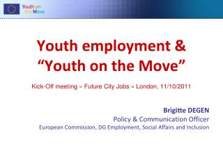 "Youth employment & ""Youth on the Move"" Kick-Off meeting « Future City Jobs » London, 11/10/2011"