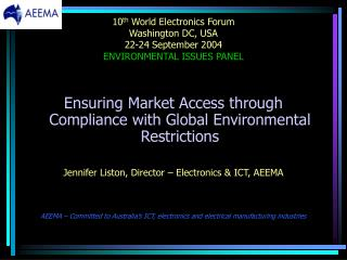 10 th  World Electronics Forum Washington DC, USA 22-24 September 2004 ENVIRONMENTAL ISSUES PANEL