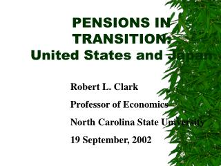 PENSIONS IN TRANSITION: United States and Japan