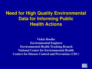 Need for High Quality Environmental Data for Informing Public                  Health Actions