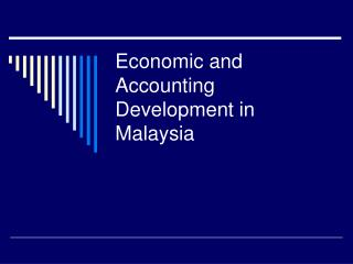 Economic and Accounting Development in Malaysia