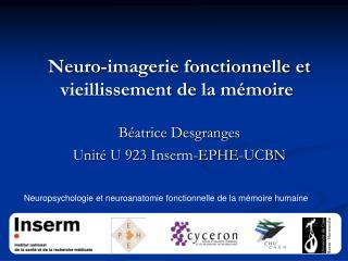Neuro-imagerie fonctionnelle et vieillissement de la mémoire Béatrice Desgranges