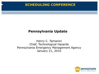 Henry C. Tamanini Chief, Technological Hazards Pennsylvania Emergency Management Agency