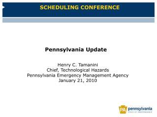 Henry C. Tamanini Chief, Technological Hazards Pennsylvania Emergency Management Agency