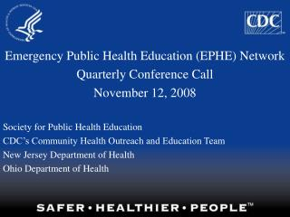 Emergency Public Health Education (EPHE) Network  Quarterly Conference Call November 12, 2008