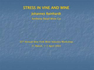 STRESS IN VINE AND WINE Johannes Reinhardt Anthony Road Wine Co