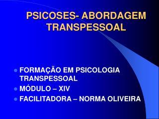 PSICOSES- ABORDAGEM TRANSPESSOAL