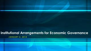 Institutional Arrangements for Economic Governance