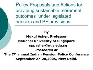 By Mukul Asher, Professor  National University of Singapore sppasher@nus.sg Presented at