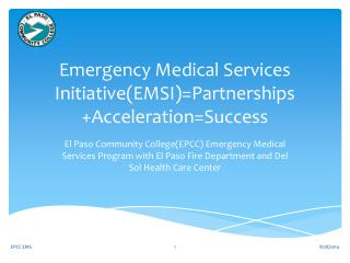 Emergency Medical Services Initiative(EMSI)=Partnerships +Acceleration=Success