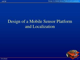 Design of a Mobile Sensor Platform and Localization