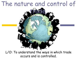 The nature and control of trade.