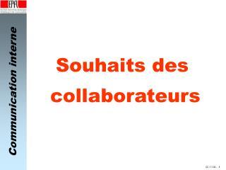 Souhaits des  collaborateurs