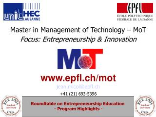 Master in Management of Technology – MoT Focus: Entrepreneurship & Innovation epfl.ch/mot