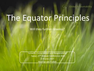 The Equator Principles  Will they further develop?
