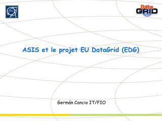 ASIS et le projet EU DataGrid (EDG)