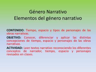 Género Narrativo Elementos del género narrativo