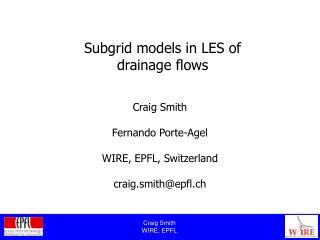 Craig Smith Fernando Porte-Agel WIRE, EPFL, Switzerland craig.smith@epfl.ch