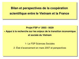 Bilan et perspectives de la coop�ration scientifique entre le Vietnam et la France