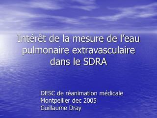 Intérêt de la mesure de l'eau pulmonaire extravasculaire dans le SDRA