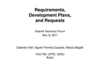 Requirements,  Development Plans, and Requests